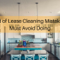 10 End of Lease Cleaning Mistakes You Must Avoid Doing