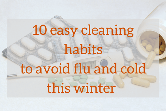 10 easy cleaning habits to avoid flu and cold this winter