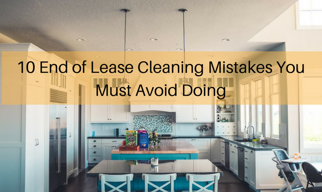 End of lease cleaning mistakes to avoid