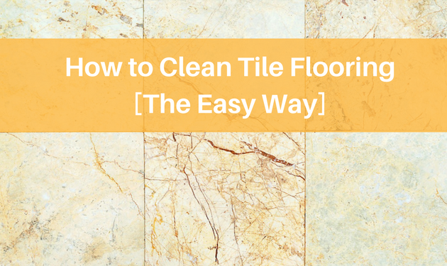 How To Clean Tile Flooring Move Out Mates
